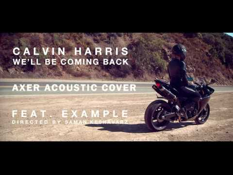 Calvin Harris ft Example - We'll be coming back (Axer acoustic cover)