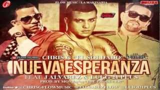 Nueva Esperanza - Chris G Ft J Alvarez  Lui G 21 Plus (Original)