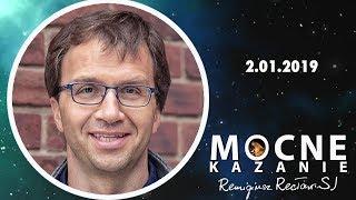 Mocne kazanie - Remigiusz Recław SJ (2.01.2019)