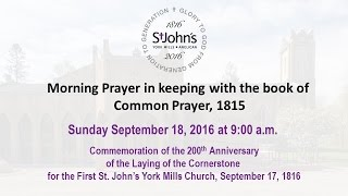 Morning Prayer in keeping with the book of Common Prayer, 1815 - 18 Sep 2016