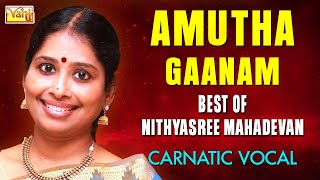 AMUTHA GAANAM | Best of Nithyasree Mahadevan Classical Vocal - Carnatic Classical | JUKEBOX