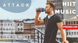 HIIT MUSIC - Attack | HIIT 40/20 | 12 rounds