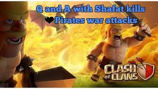 Q and A with Shafat kills And War Attacks( Clash of Clans )