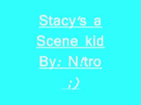 Stacy's a Scene Kid by N!tro