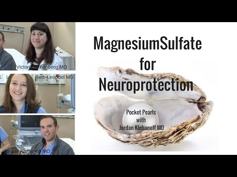 Magnesium Sulfate For Neuroprotection; Pocket Pearls By Jordan Klebanoff
