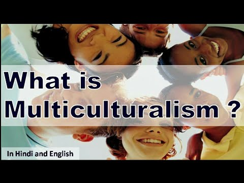 What is Multiculturalism ? ( In Hindi and English )