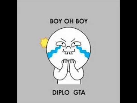 Diplo ft GTA- boy oh boy