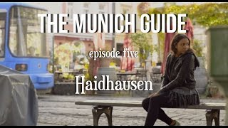 The Munich Guide | Ep. 5 | Cafes and Spots in HAIDHAUSEN