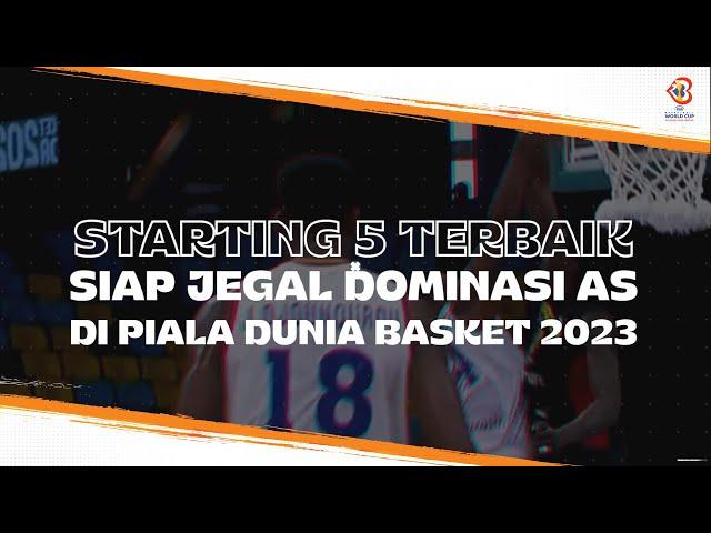 Starting 5 Terbaik yang Siap Jegal Dominasi AS di Piala Dunia Basket 2023
