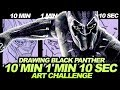 Drawing BLACK PANTHER in 10 MINUTES, 1 MINUTE & 10 SECONDS!