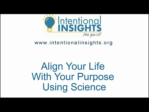 Align Your Life With Your Purpose Using Science