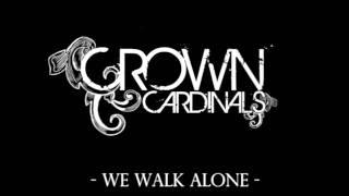 CROWN CARDINALS - We walk Alone