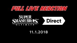 Super Smash Bros Ultimate Direct 11.1.18 FULL LIVE REACTION!!!
