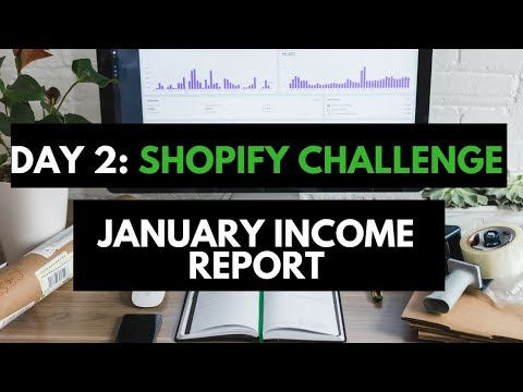 DAY 2: SHOPIFY CHALLENGE- JANUARY 2018 INCOME REPORT- SHOPIFY TUTORIAL thumbnail