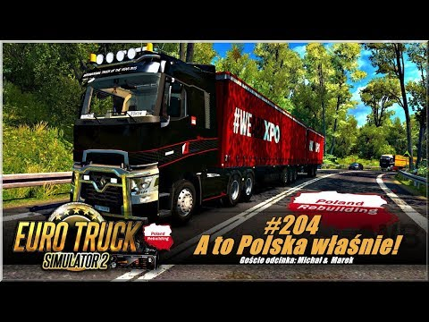 """Euro Truck Simulator 2 - #204 """"A to Polska właśnie!"""""""