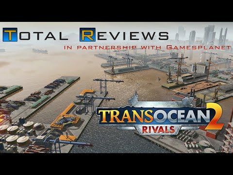 TransOcean 2 : Rivals - Total Reviews