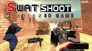 SWAT Shooter Mission || The best game || Android Gameplay (HD) 2018
