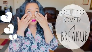 7 Tips on Getting Over A Bad Breakup