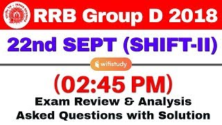 RRB Group D (22 Sept 2018, Shift-II) Exam Analysis & Asked Questions