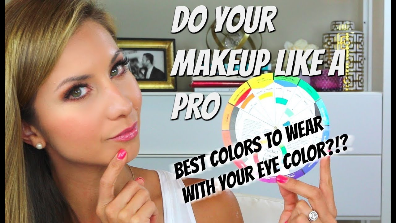 Color Theory Makeup How To Choose The Best Colors For Your Eyes