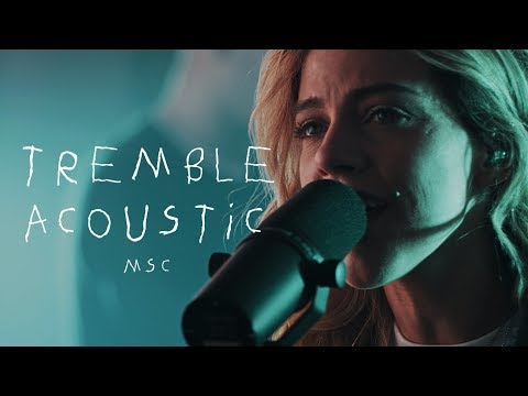 Tremble (Acoustic) Live – MOSAIC MSC