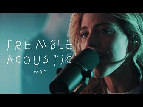 Tremble (Acoustic) Live – MOSAIC MSC