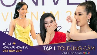 Tôi Là Hoa Hậu Hoàn Vũ Việt Nam 2019 Tập 1 - Tôi Dũng Cảm Full HD