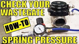 HOW TO CHECK YOUR WASTEGATE SPRING PRESSURE - TIAL EXTERNAL GATE