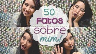 50 fatos sobre mim! - por Tabatha de Lacerda