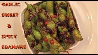 Garlic Sweet & Spicy Edamame - Ep.3