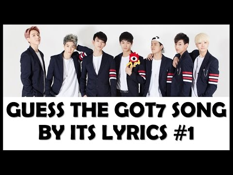 Guess the GOT7 Song by its Lyrics Part 1
