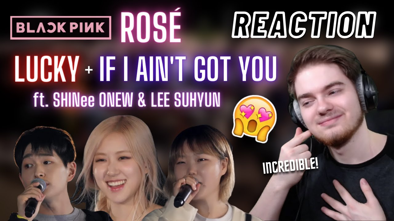 BLACKPINK ROSÉ 'Lucky' + 'If I Ain't Got You' ft. SHINee Onew & Lee Suhyun - Sea of Hope | REACTION