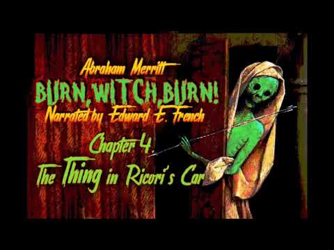 Burn, Witch, Burn! Chapter 4. by Abraham Merritt narrated by Edward E. French