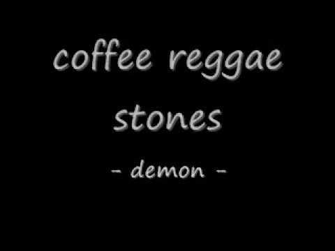 Coffee Reggae Stones   Demon ( Lirik )