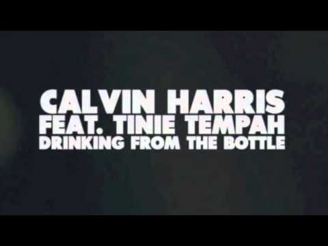 Drinking from the bottle:- Calvin Harris Feat. Tinie Tempah