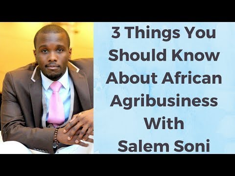 3 Things You Should Know Before Going Into Agribusiness With Salem Soni | I Am The Diaspora