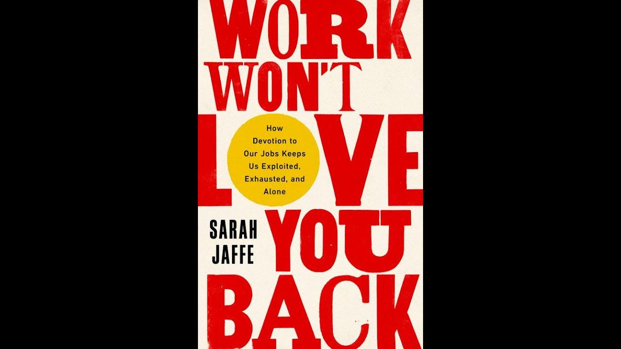 Sarah Jaffe, Author of Work Won't Love You Back & Co-Host of Belabored Podcast - LRPN Spotlight
