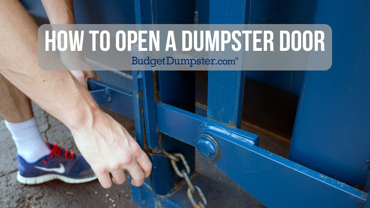 How To Open A Dumpster Door Budget Dumpster Youtube