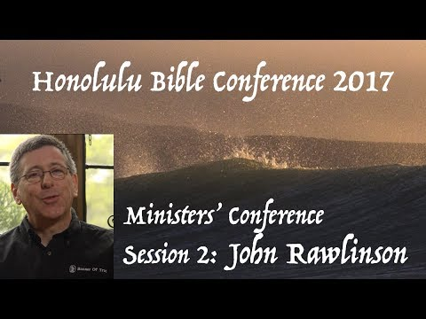 John Rawlinson: Address on J.C. Ryle | Honolulu Bible Confer