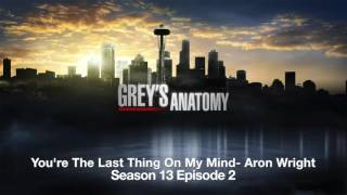 Gambar cover Grey's Anatomy Season 13 Episode 2 You're the last thing on my mind by Aron Wright