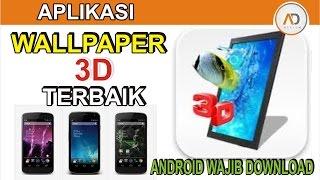 APLIKASI Wallpaper 3D Terkeren - Android Wajib Download