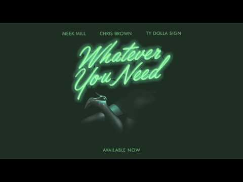 Meek mill - whatever you need( ft. Chris brown and ty dolla sign)official audio