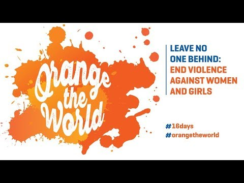 #Orangetheworld - Int'l Day for the Elimination of Violence against Women