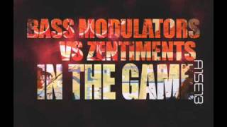 BASS MODULATORS VS ZENTIMENTS - IN THE GAME [HQ RIP!]