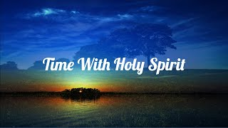 Time With Holy Spirit: 3 Hour Piano Instrumental Music | Before The Throne | Time Alone With God