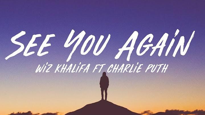 wiz khalifa  see you again lyrics ft charlie puth