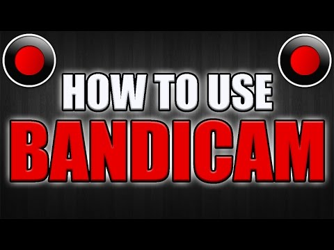 How To: Use Bandicam