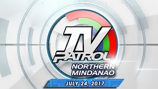 TV Patrol Northern Mindanao - July 24, 2014