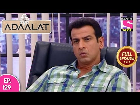 Adaalat - Full Episode 129 - 16th  May, 2018