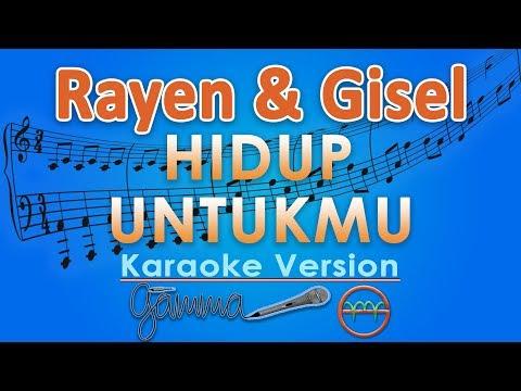 Rayen & Gisel - Hidup Untukmu (Karaoke Lirik Tanpa Vokal) by GMusic